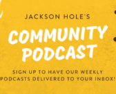 The Jackson Hole Connection: a Podcast