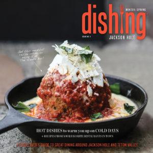 Dishing Jackson Hole Issue 11