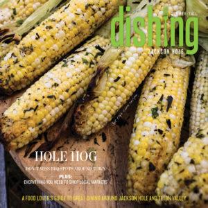 Dishing Jackson Hole Issue 12
