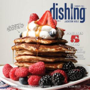 Dishing Jackson Hole Issue 14