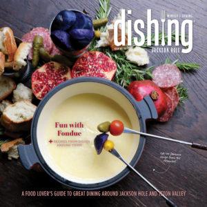 Dishing Jackson Hole Issue 17